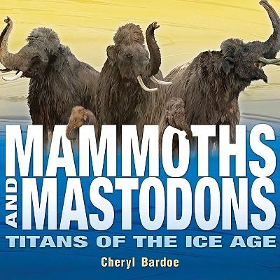 Mammoths and Mastodons By Bardoe, Cheryl