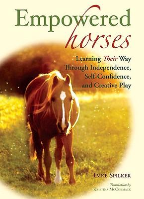 Empowered Horses By Spilker, Imke/ McCormack, Kristina (TRN)