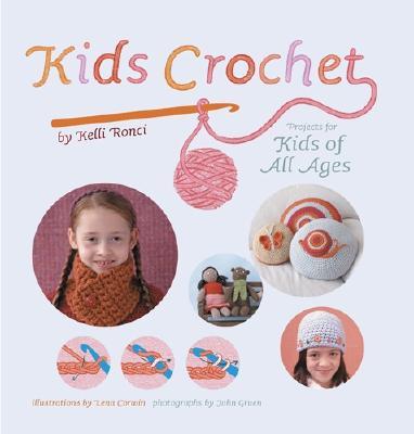 Kids Crochet By Ronci, Kelli/ Gruen, John/ Corwin, Lena